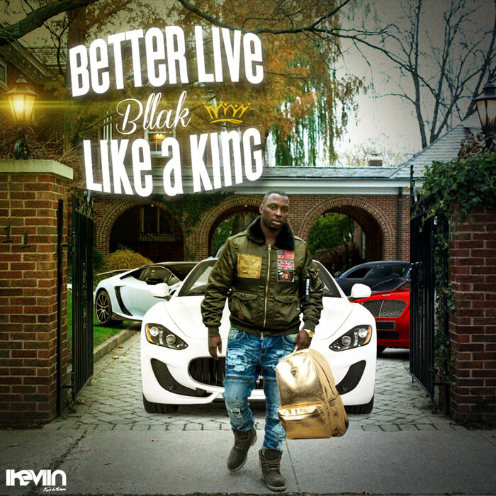 Bllak - Better Live Like A King (Artwork by iKeviin)