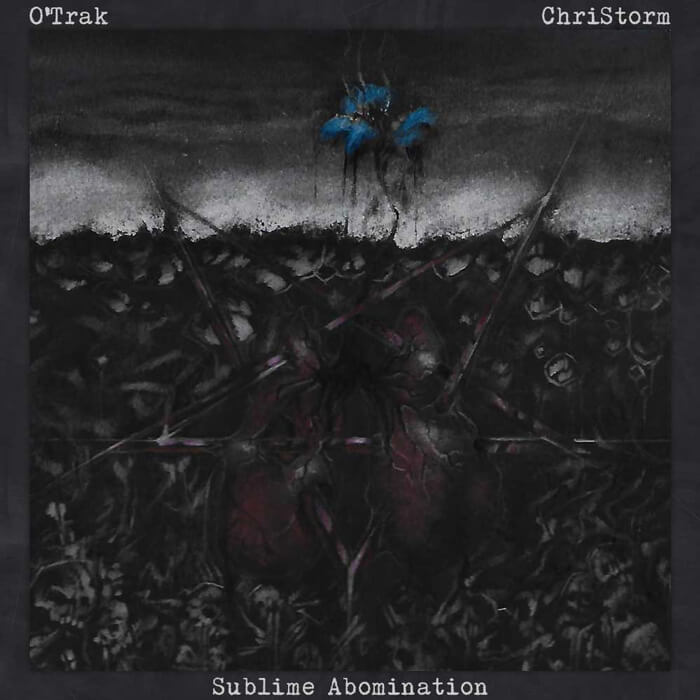 O'trak - Sublime Abomination (feat. ChriStorm) (Artwork by iKeviin)
