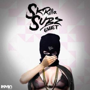 Skrilla Subz - Quiet (Artwork by iKeviin)