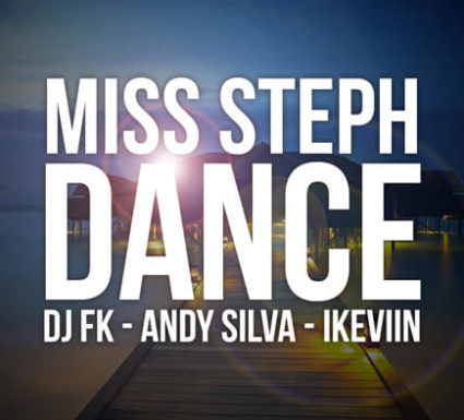 Visual Miss Steph (feat. DJ FK et Andy Silva) - Dance (Designed by iKeviin)